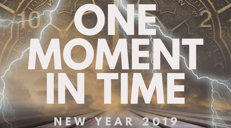 One Moment in Time – New Year 2019